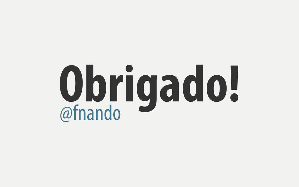 Obrigado! @fnando