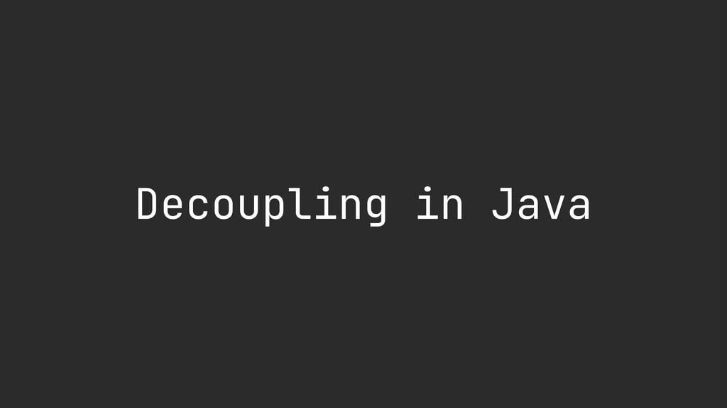 Decoupling in Java