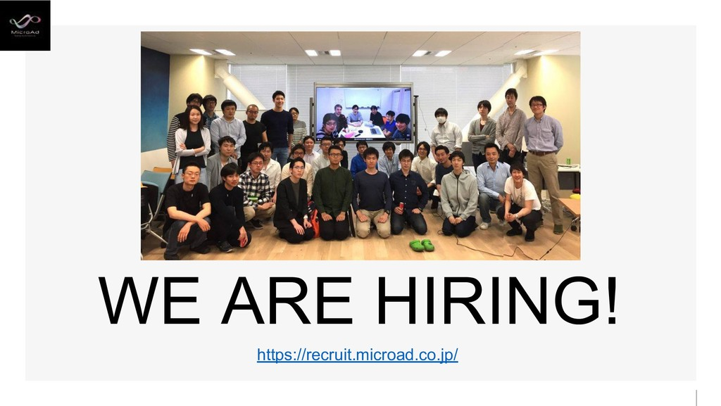 WE ARE HIRING! https://recruit.microad.co.jp/