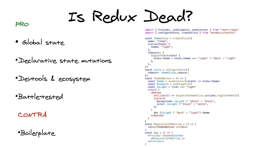 Is Redux Dead? import { Provider, useDispatch, ...