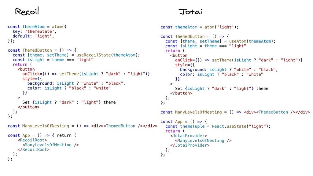 const themeAtom = atom({   key: 'themeState',  ...