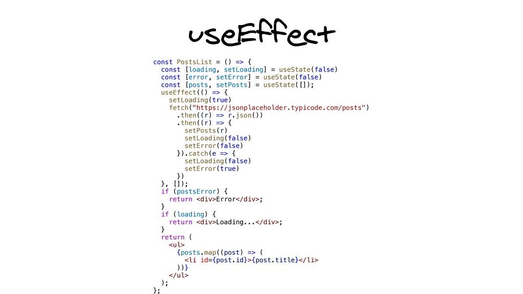 useEffect const PostsList = () => {   const [lo...