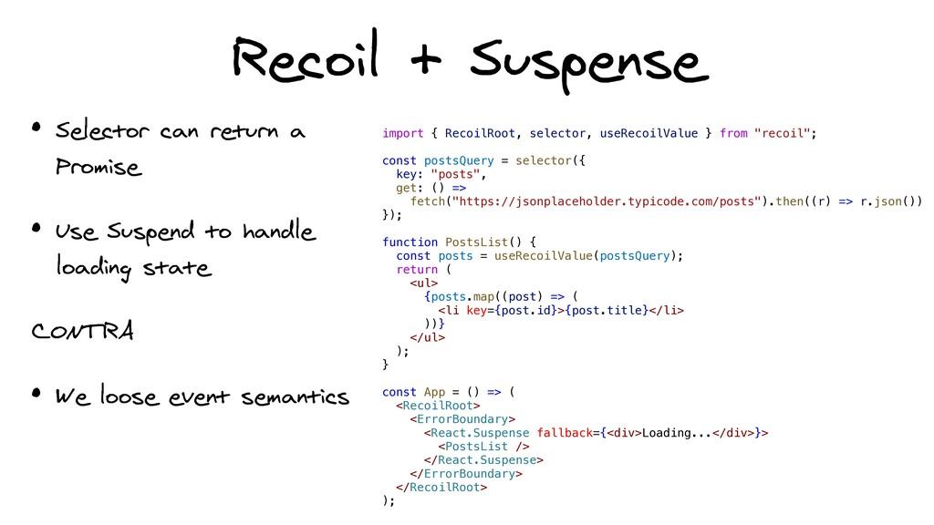 Recoil + Suspense • Selector can return a Promi...