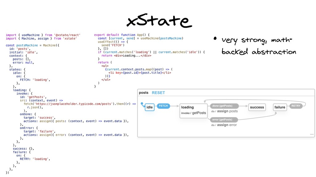 xState • very strong, math- backed abstraction ...