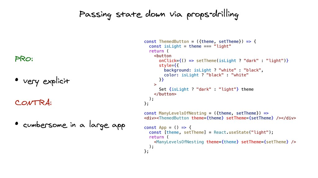 Passing state down via props-drilling PRO:   • ...