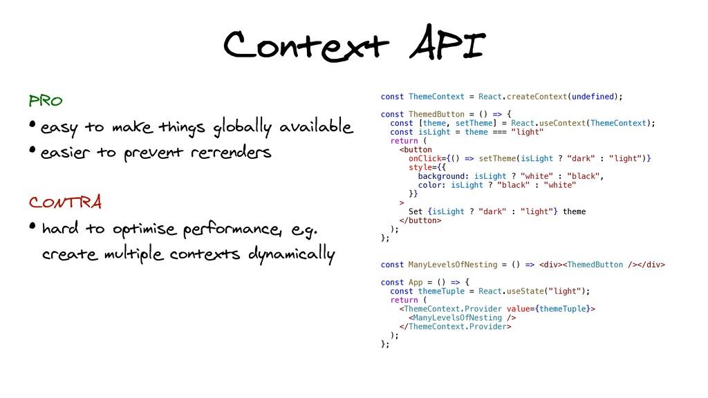 Context API const ThemeContext = React.createCo...