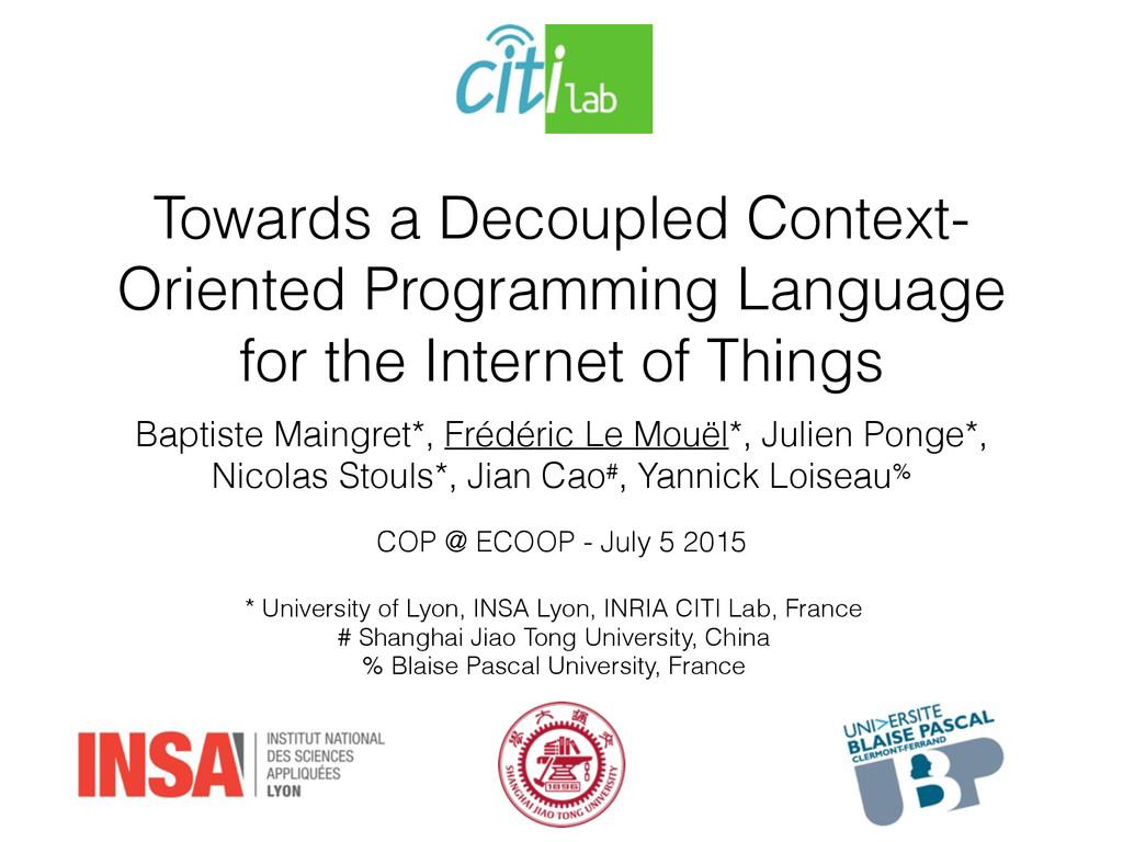 Towards a Decoupled Context- Oriented Programmi...