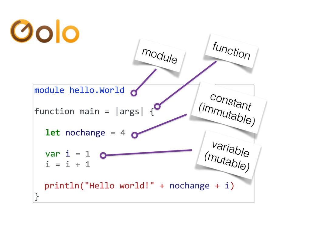 module hello.World  function main =...