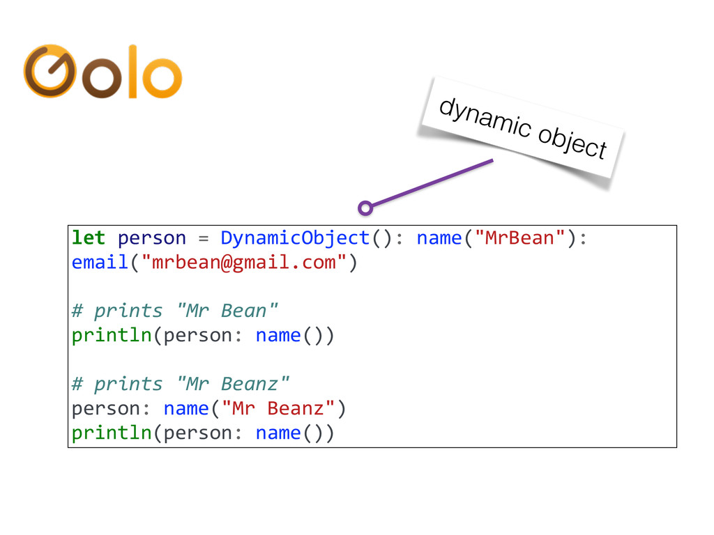 let person = DynamicObject(): name(...
