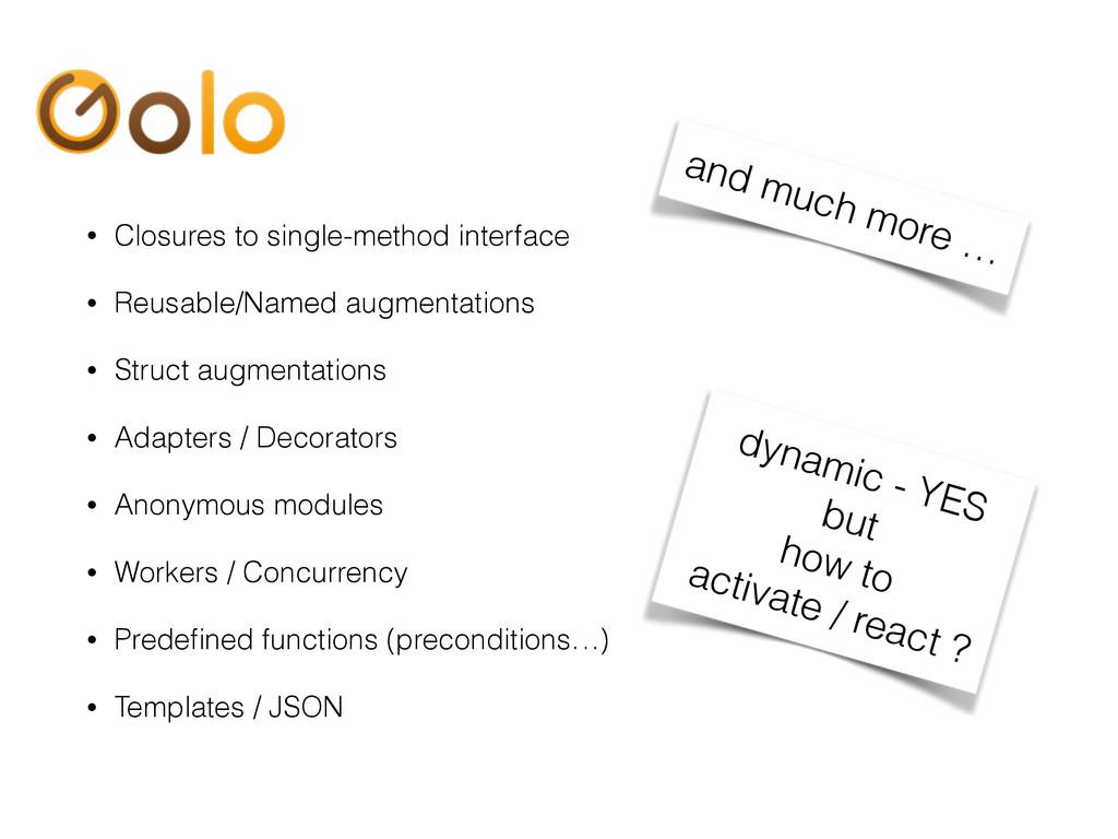 • Closures to single-method interface • Reusabl...