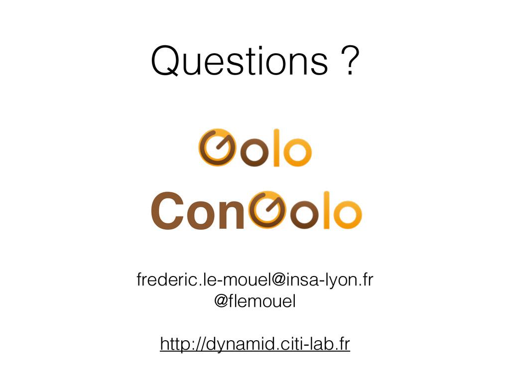 Questions ? Con frederic.le-mouel@insa-lyon.fr ...