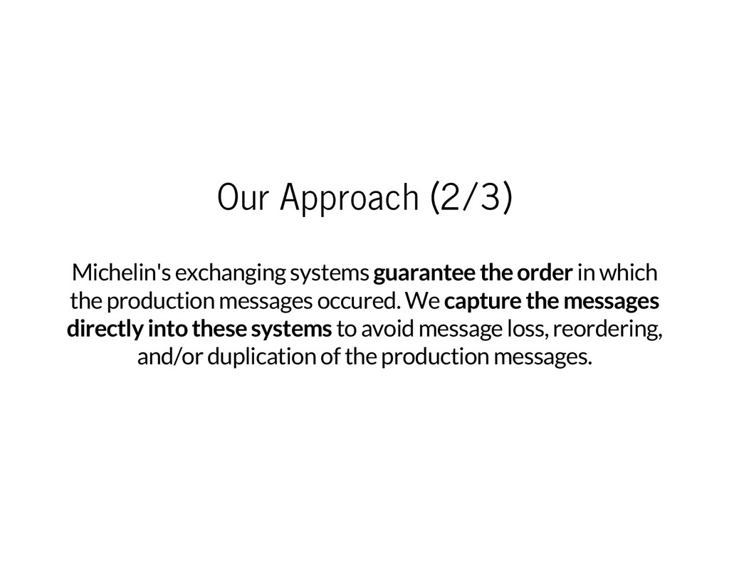 Our Approach (2/3) Michelin's exchanging system...