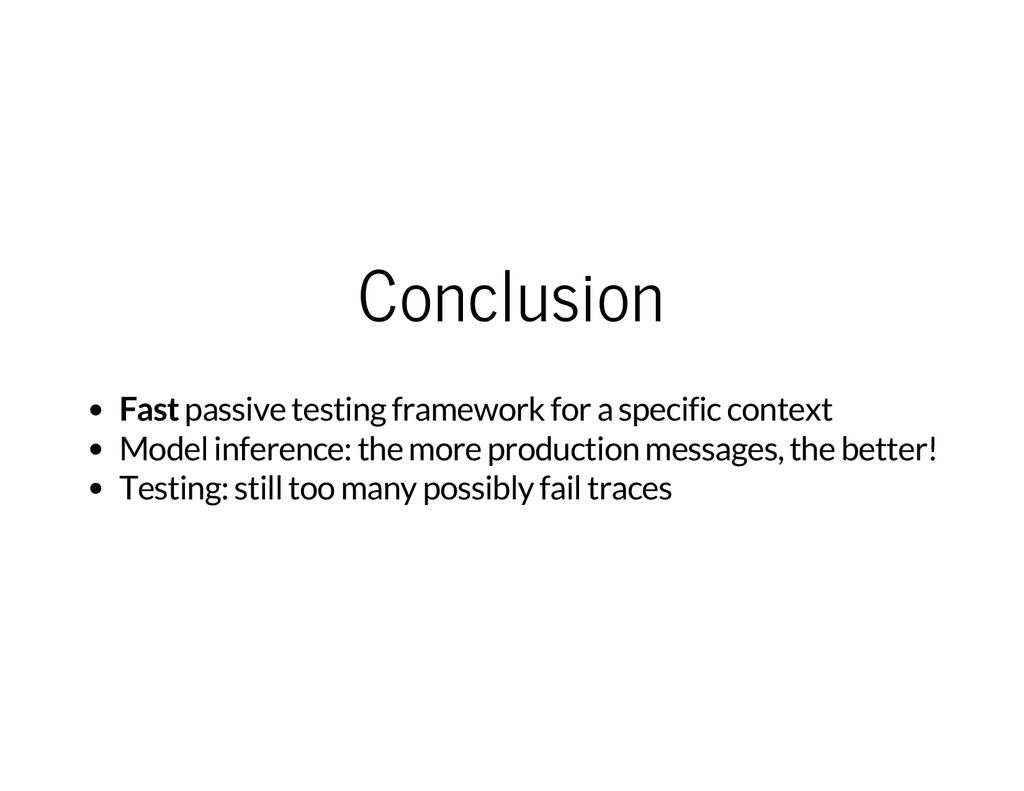 Conclusion Fast passive testing framework for a...