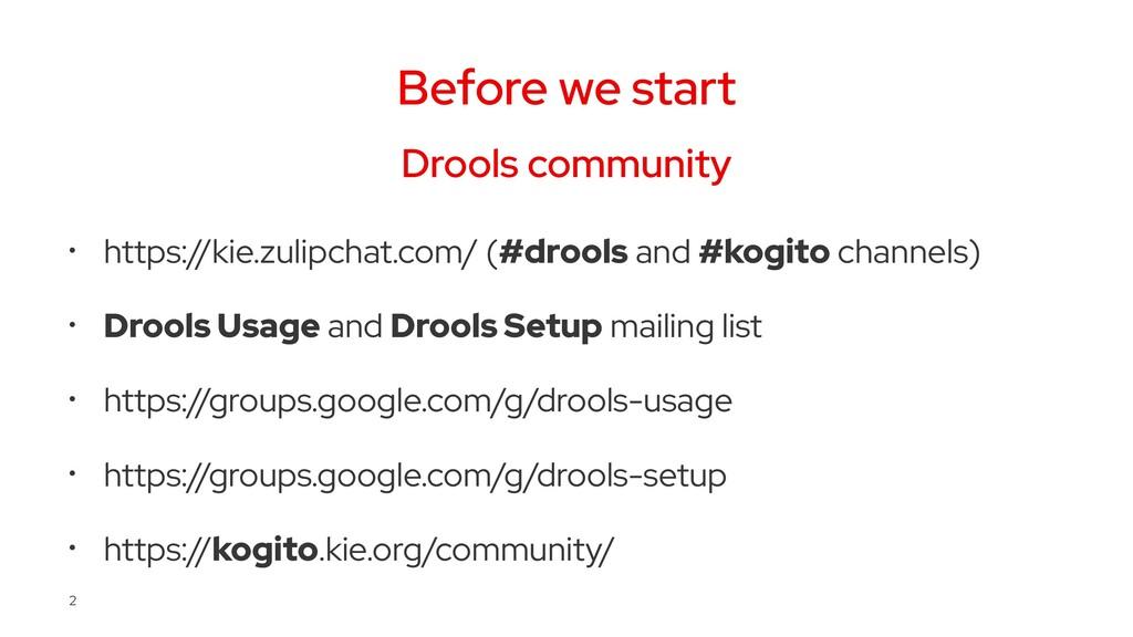Before we start Drools community • https://kie....
