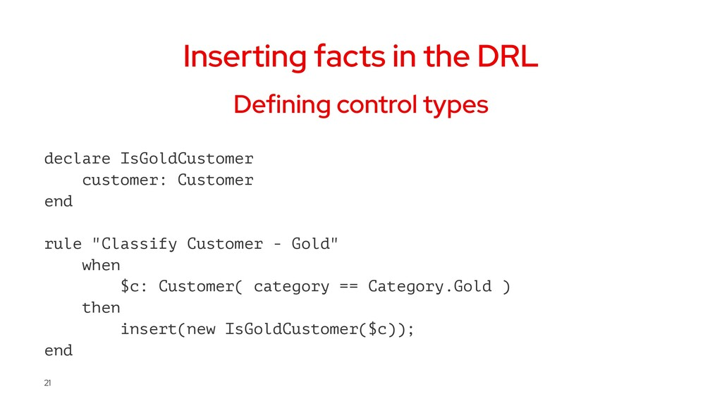 Inserting facts in the DRL Defining control typ...