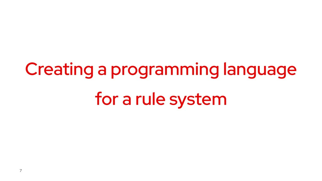 Creating a programming language for a rule syst...