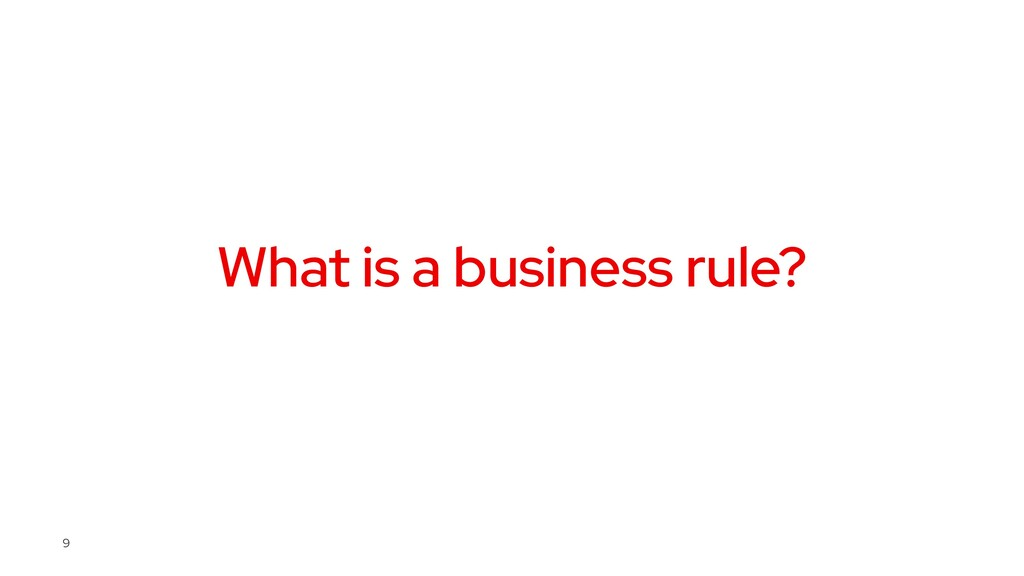 What is a business rule? 9