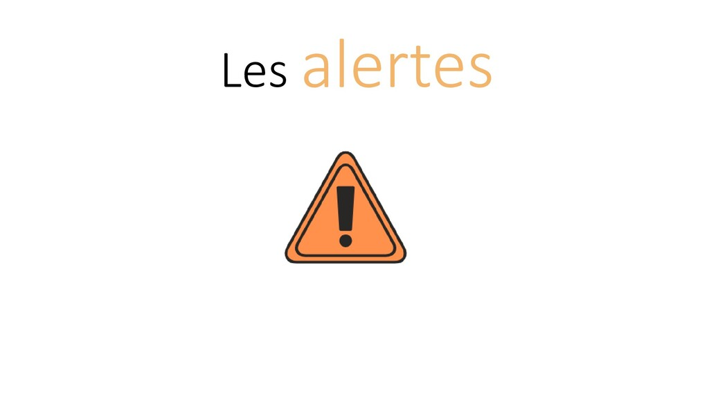 Les alertes