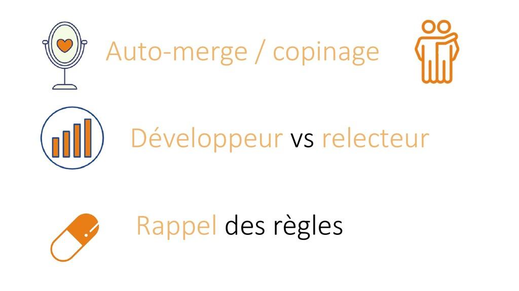 Auto-merge / copinage Rappel des règles Dévelop...