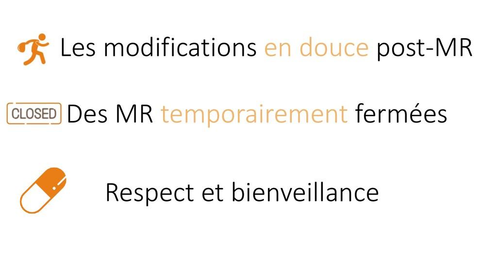 Les modifications en douce post-MR Respect et b...
