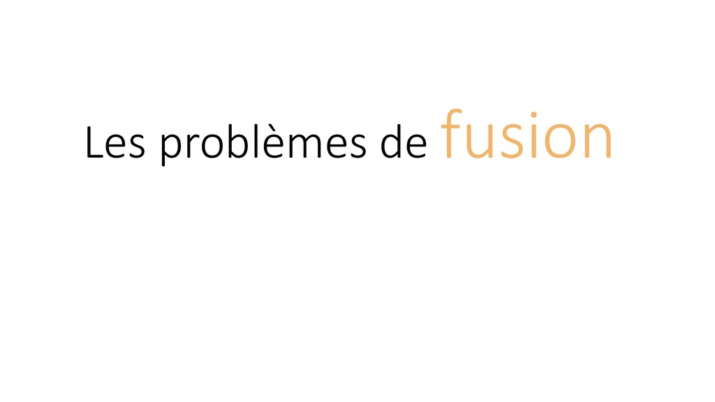 Les problèmes de fusion