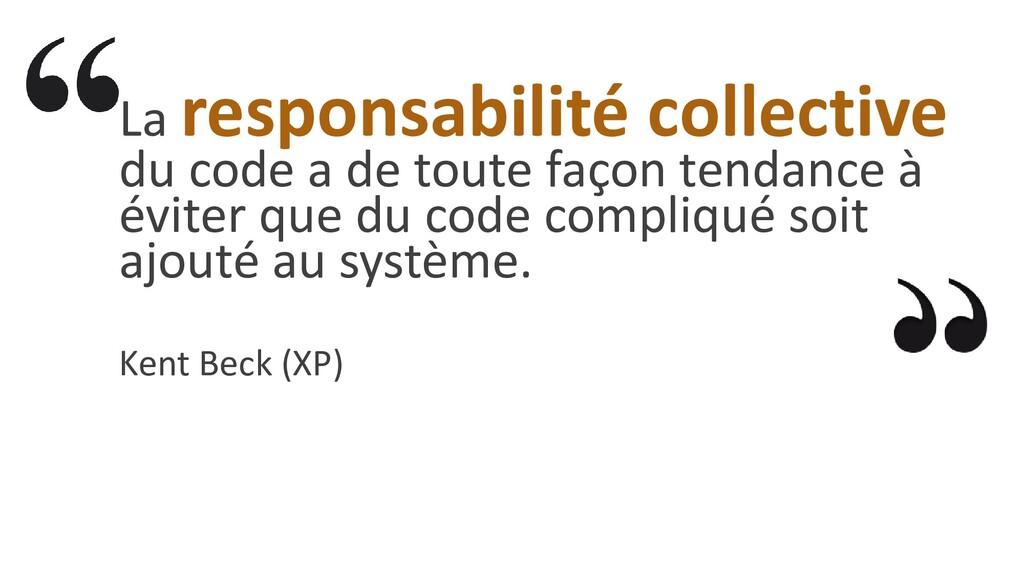 La responsabilité collective du code a de toute...