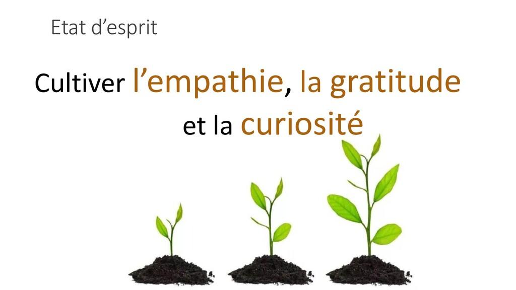 Etat d'esprit Cultiver l'empathie, la gratitude...