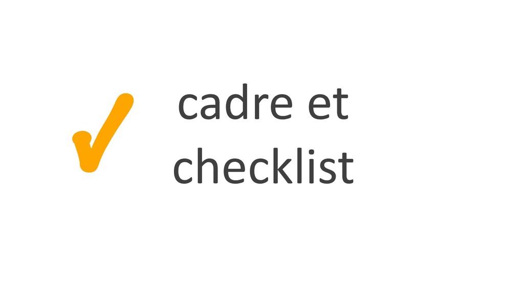 cadre et checklist