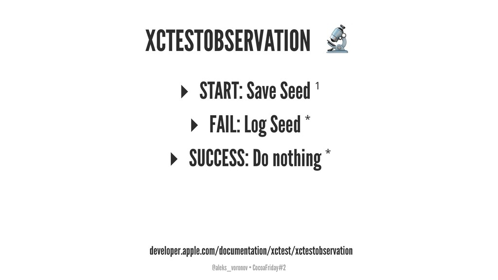 XCTESTOBSERVATION ▸ START: Save Seed 1 ▸ FAIL: ...