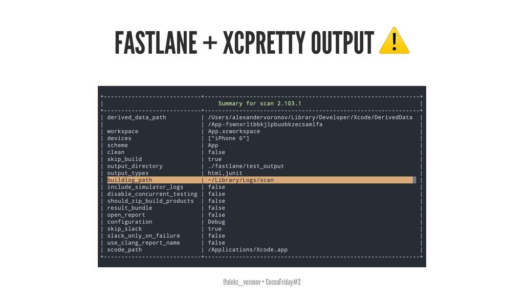 FASTLANE + XCPRETTY OUTPUT @aleks_voronov • Coc...