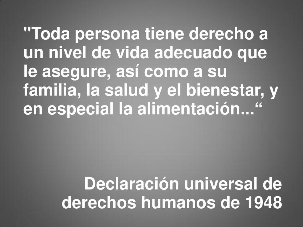 """""""Toda persona tiene derecho a un nivel de vida ..."""