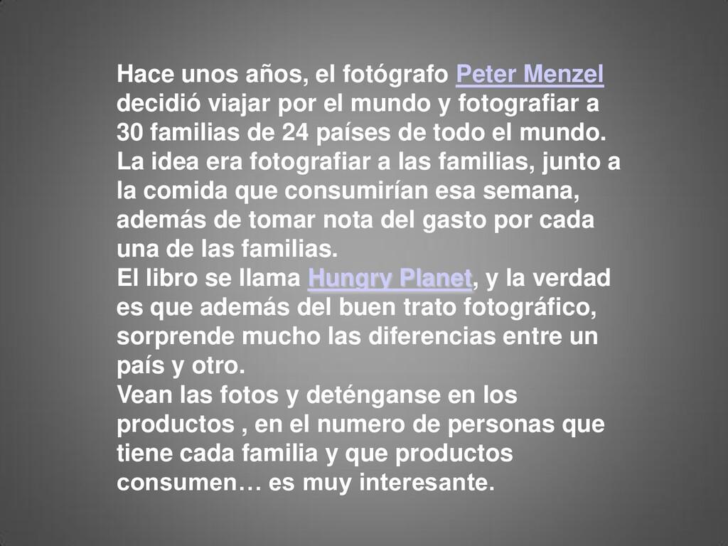 Hace unos años, el fotógrafo Peter Menzel decid...