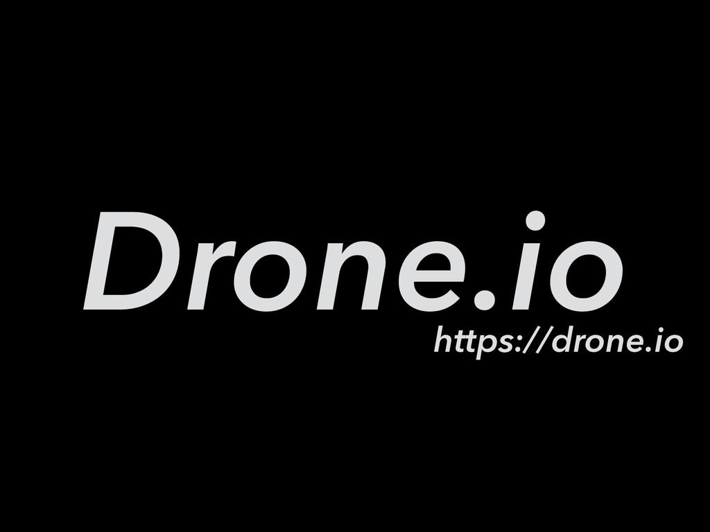 Drone.io https://drone.io