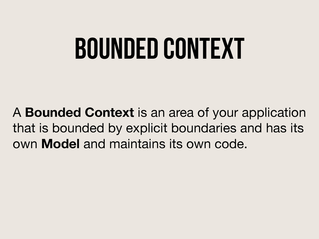bounded context A Bounded Context is an area of...