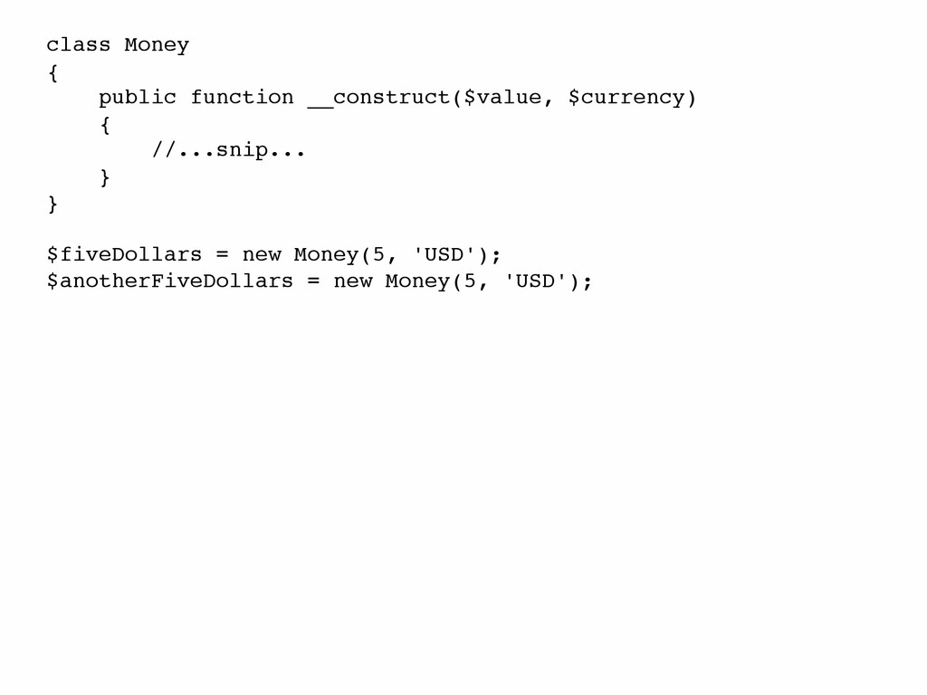 class Money! {! public function __construct($va...