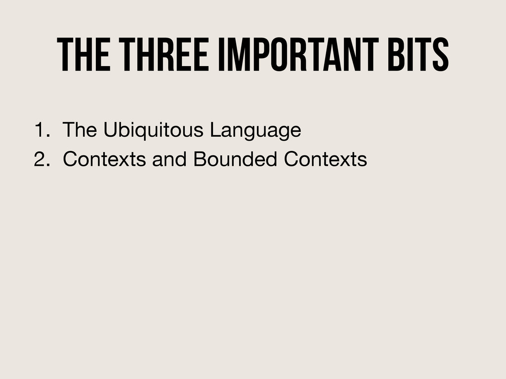 The three important bits 1. The Ubiquitous Lang...