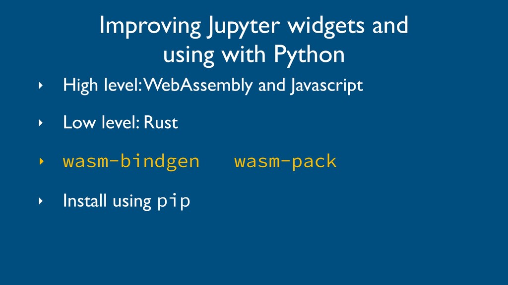 ‣ High level: WebAssembly and Javascript ‣ Low ...