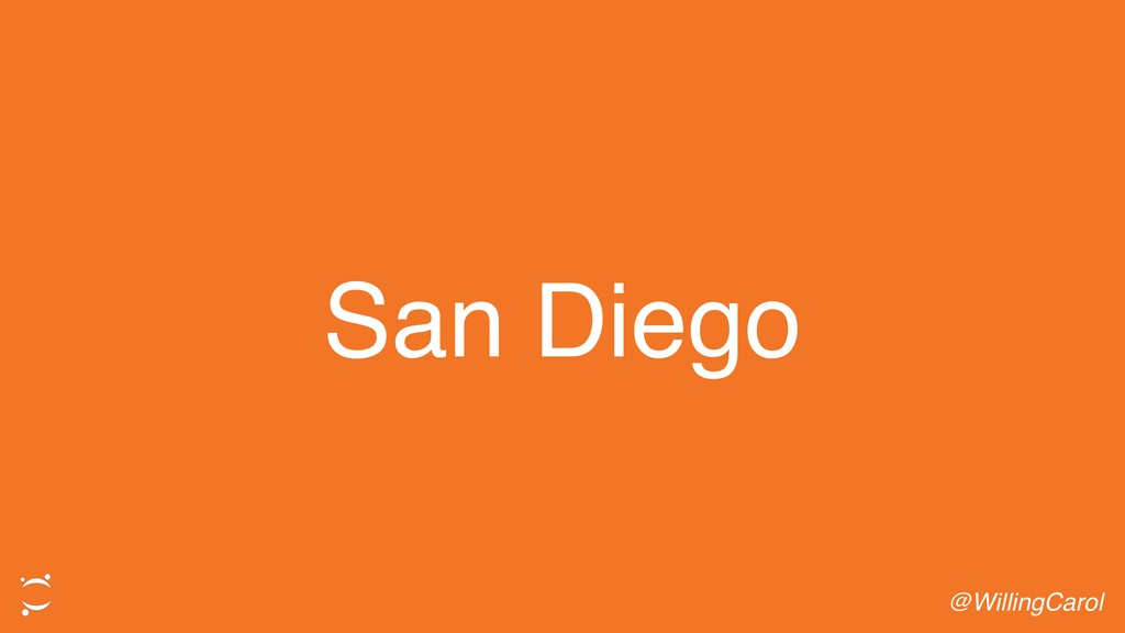 San Diego @WillingCarol