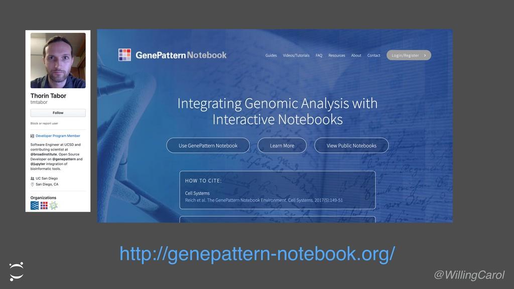 http://genepattern-notebook.org/ @WillingCarol
