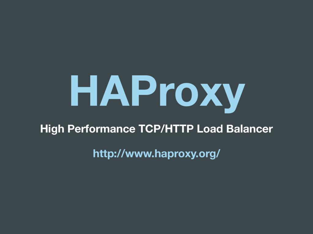 HAProxy High Performance TCP/HTTP Load Balancer...