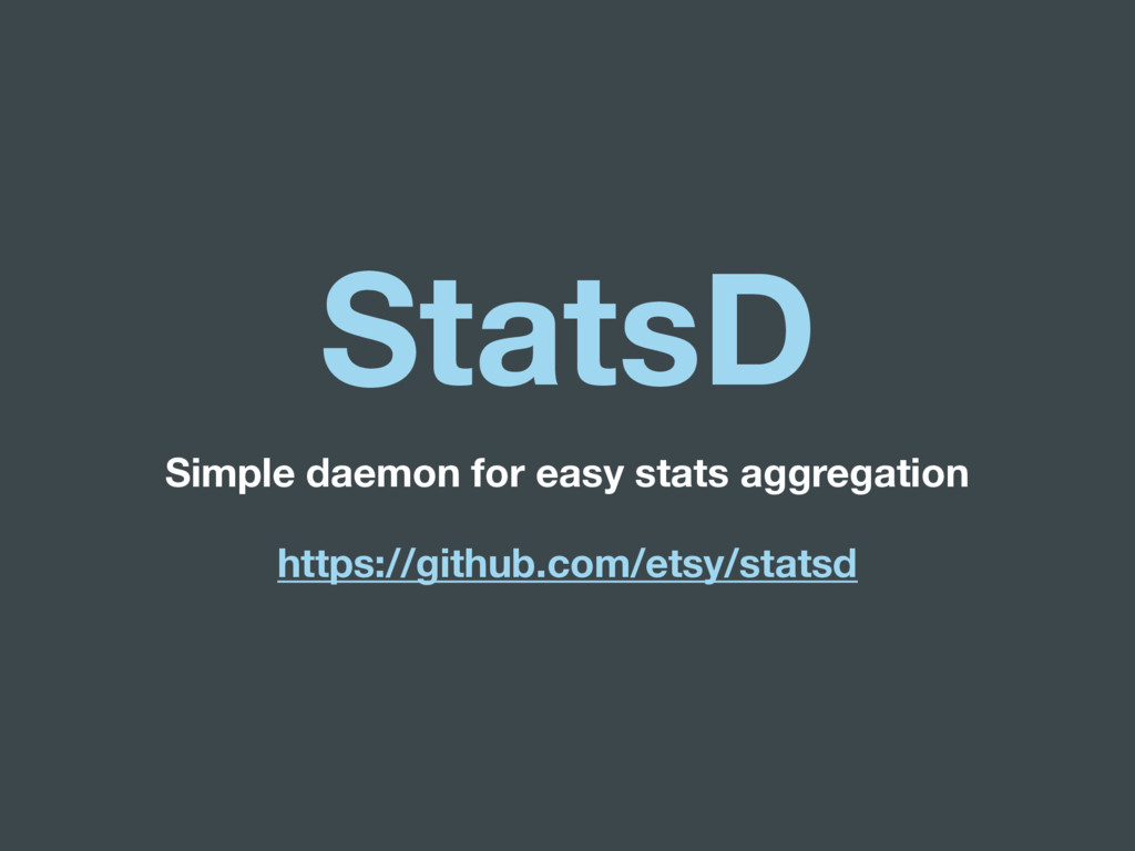 StatsD Simple daemon for easy stats aggregation...