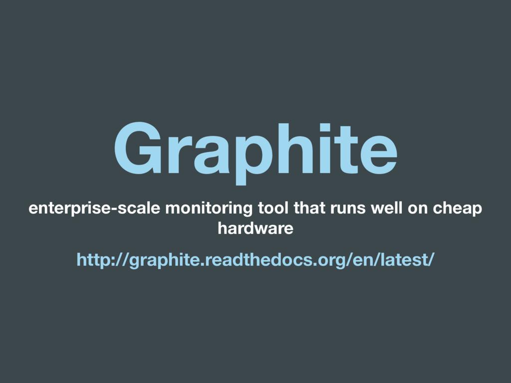 Graphite enterprise-scale monitoring tool that ...