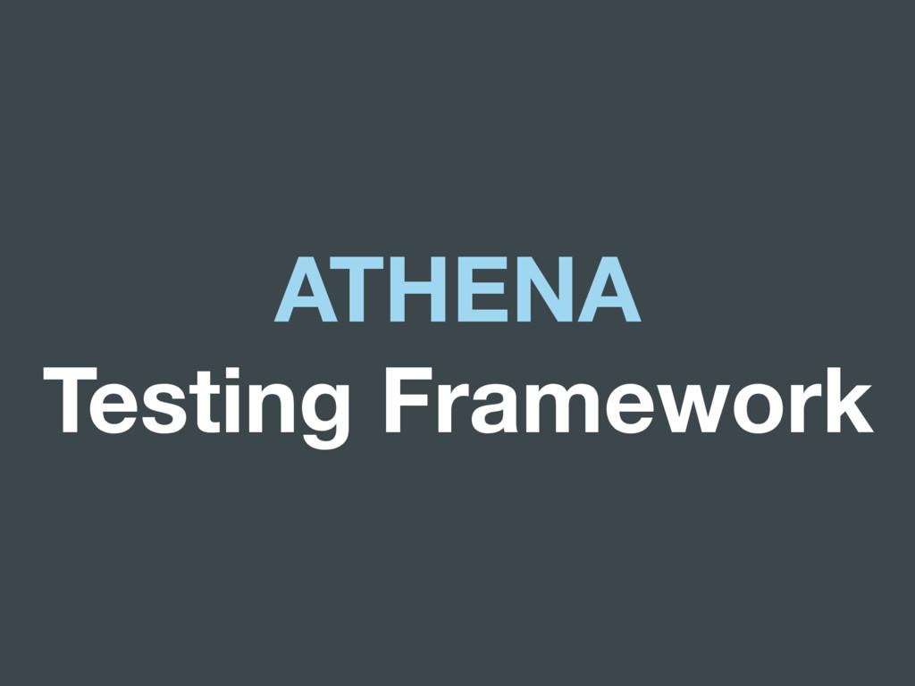 ATHENA Testing Framework