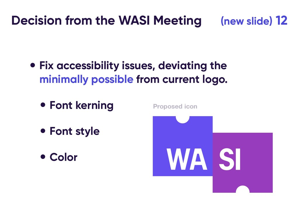Decision from the WASI Meeting (new slide) 12 •...