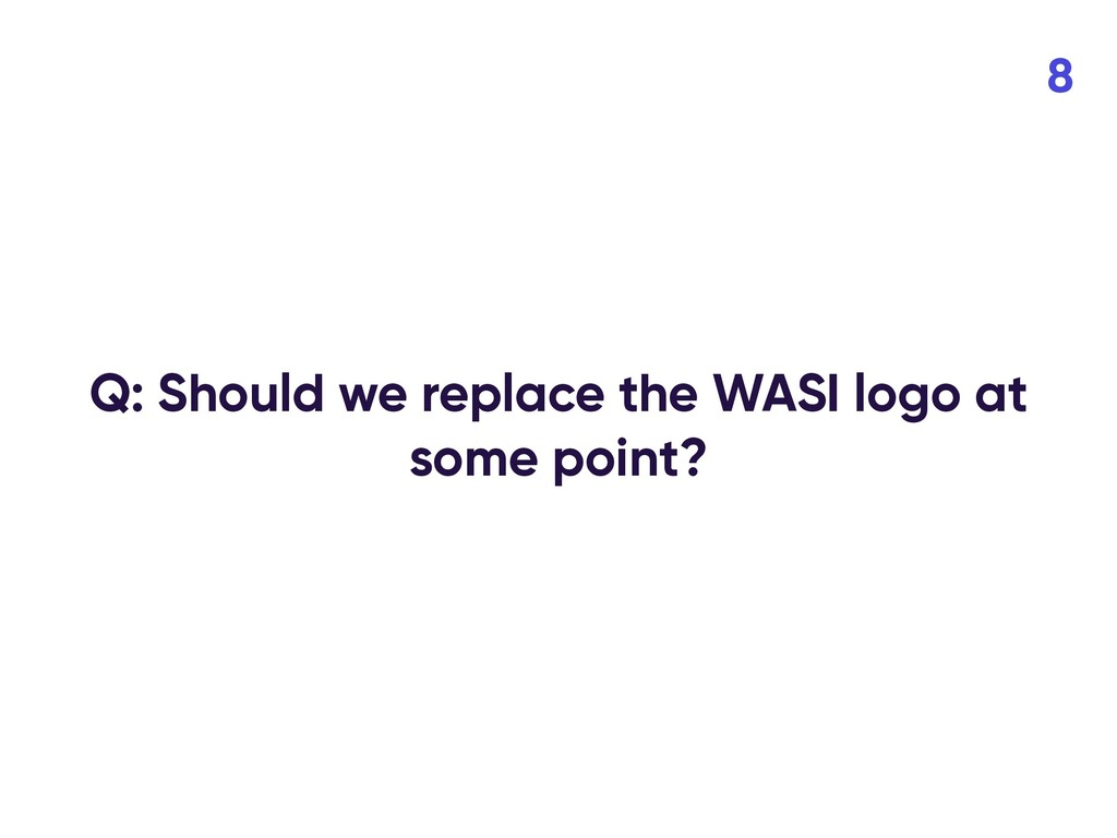 Q: Should we replace the WASI logo at some poin...