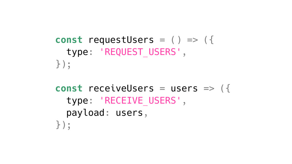 const requestUsers = () => ({ type: 'REQUEST_US...