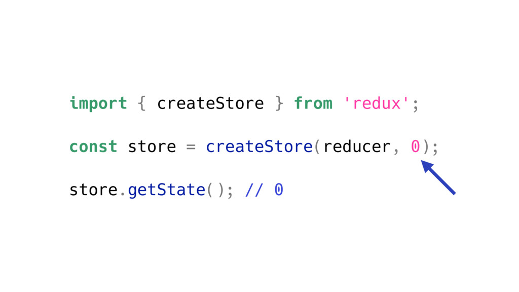 import { createStore } from 'redux'; const stor...