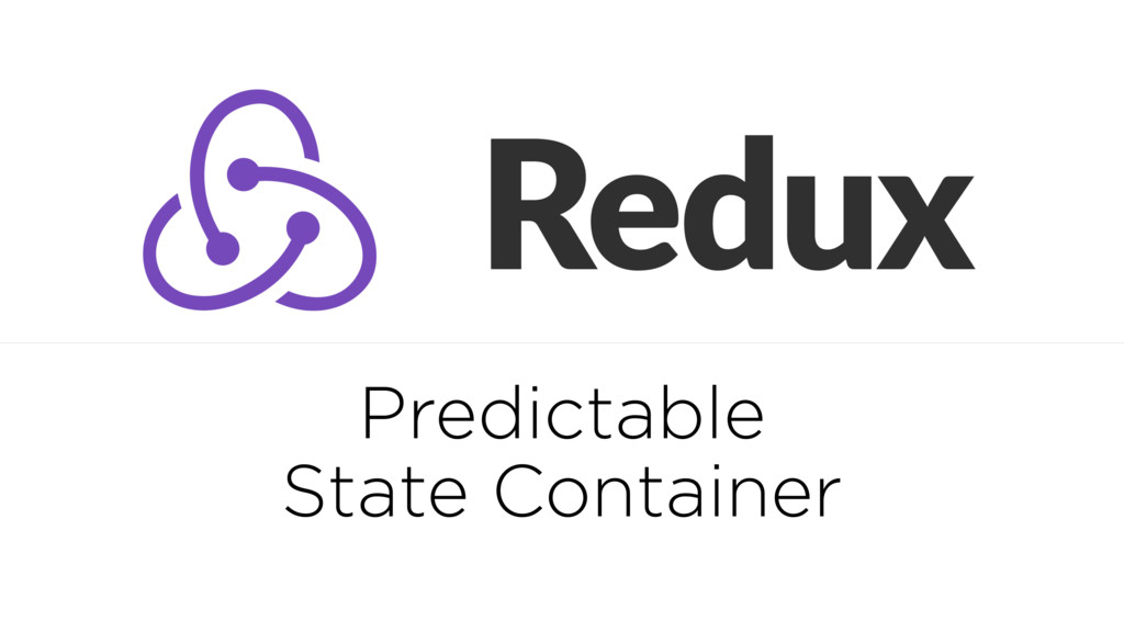 Predictable State Container
