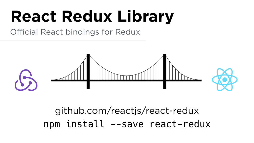 github.com/reactjs/react-redux npm install --sa...