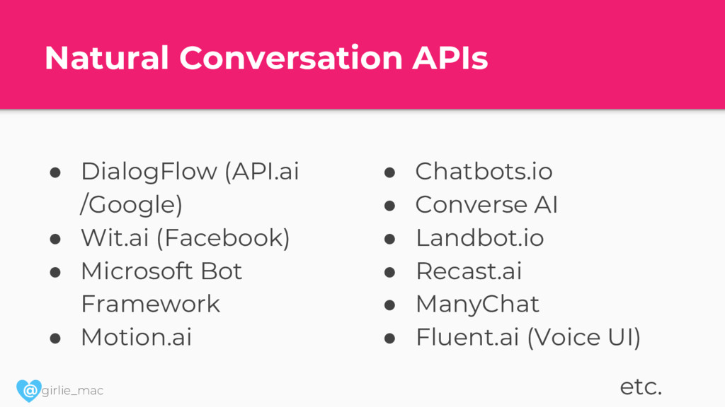 @ girlie_mac Natural Conversation APIs ● Dialog...